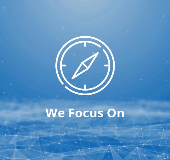We Focus On