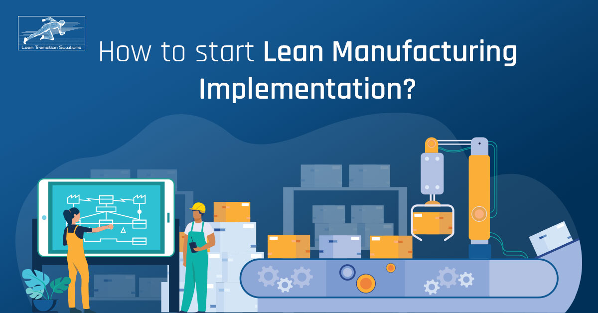 How to start Lean Manufacturing Implementation?