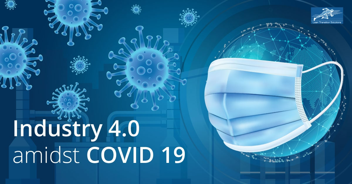 Industry 4.0 amidst COVID 19